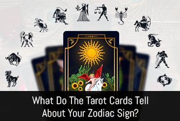 What Do The Tarot Cards Tell About Your Zodiac Sign