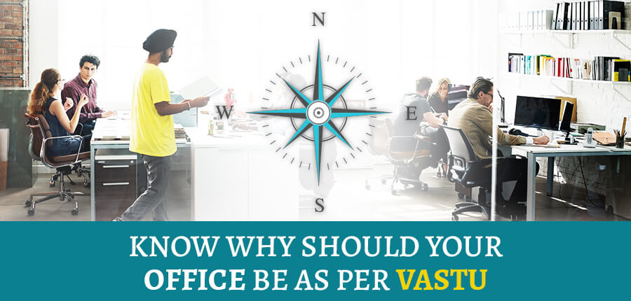 Know Why Should Your Office Be As Per Vastu