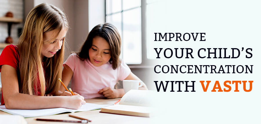 Improve Your Child's Concentration With Vastu