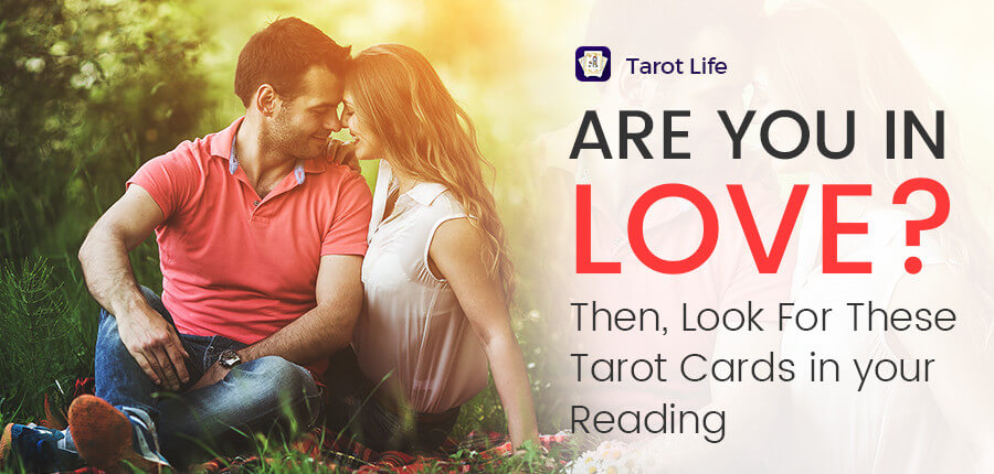 Are you in love? Then, look for these tarot cards in your reading