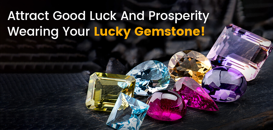 Attract good luck and prosperity wearing your lucky gemstone!