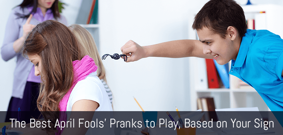 April Fools Day Prank Ideas Based on Your Zodiac Sign