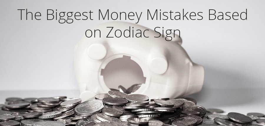 Biggest Money Mistakes Based on Zodiac Signs