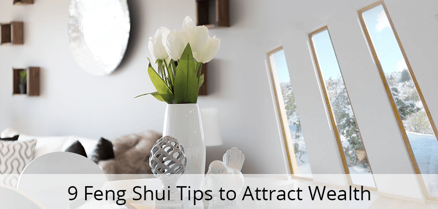 9 Feng Shui Tips to Attract Wealth