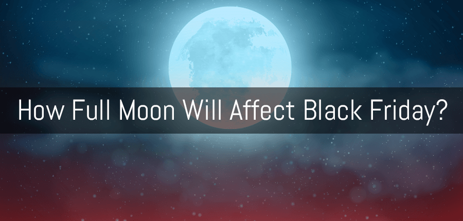 How Full Moon This November Affects Black Friday