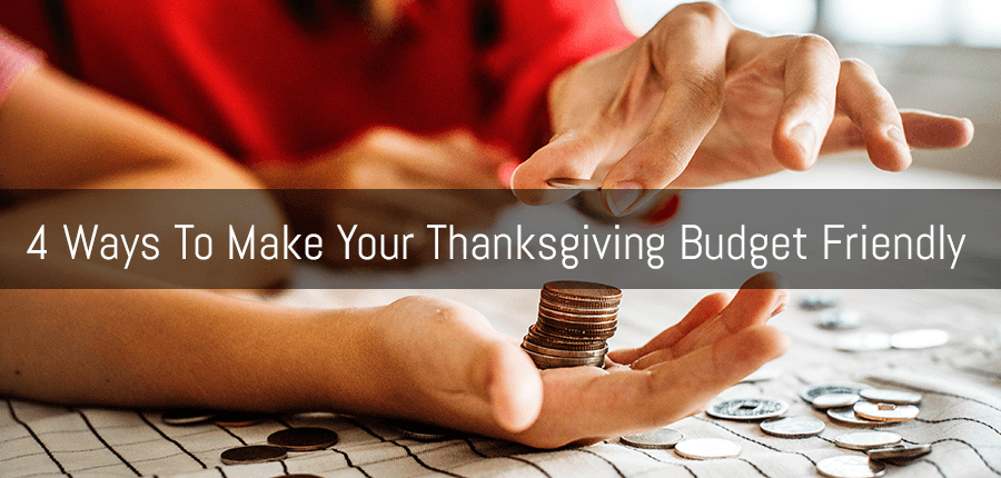 4 Effective Tricks to Celebrate Thanksgiving In A Budget