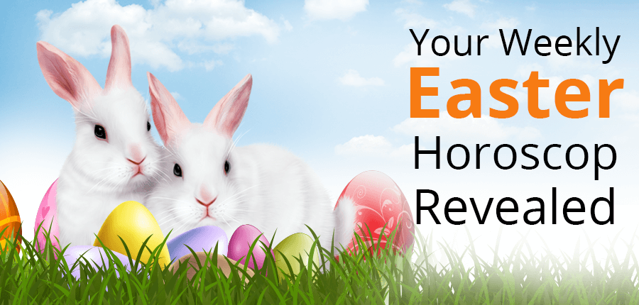 Easter Weekly Horoscope for Your Zodiac Sign
