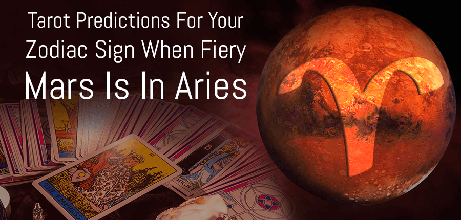 Tarot Predictions For Your Zodiac Sign When Fiery Mars is in Aries