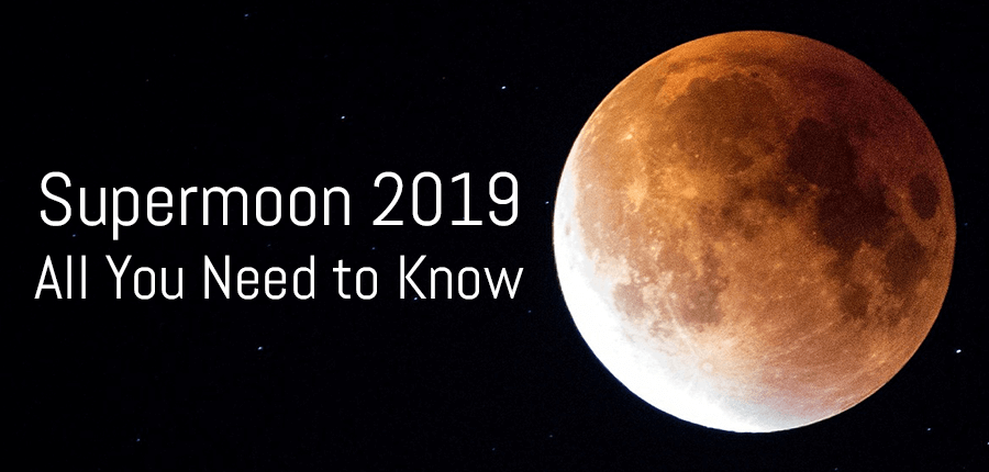 Everything You Need to Know About First Supermoon of 2019