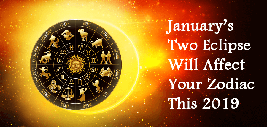 How Two Eclipse of January Will Affect Your Zodiac